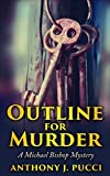 Outline for Murder: A Michael Bishop Mystery