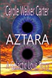 img - for Aztara: A Galactic Love Story (Aztarian Series) (Volume 2) book / textbook / text book