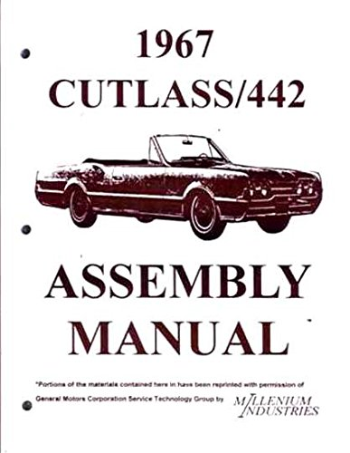 (FULLY ILLUSTRATED 1967 OLDSMOBILE CUTLASS, F-85, SUPREME & 442 FACTORY ASSEMBLY INSTRUCTION MANUAL - USERS GUIDE - OLDS 67)