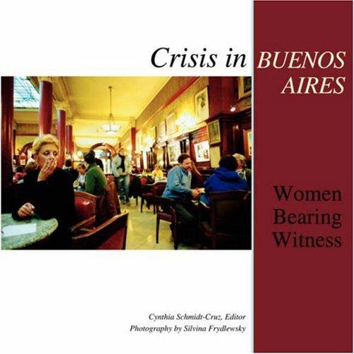 Download Crisis in Buenos Aires: Women Bearing Witness pdf epub