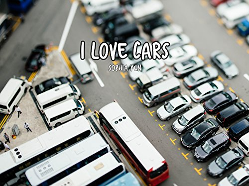 I Love Cars: Children's Picture Book about - Sophia Bus