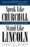 img - for Speak Like Churchill, Stand Like Lincoln: 21 Powerful Secrets of History's Greatest Speakers book / textbook / text book