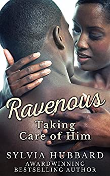 Ravenous: Taking Care of Him by [Hubbard, Sylvia]
