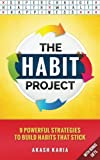 img - for The Habit Project: 9 Steps to Build Habits that Stick: (And Supercharge Your Productivity, Health, Wealth and Happiness) book / textbook / text book