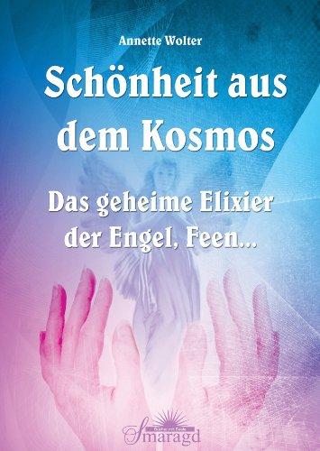 Schönheit aus dem Kosmos - Das geheime Elixier der Engel, Feen.