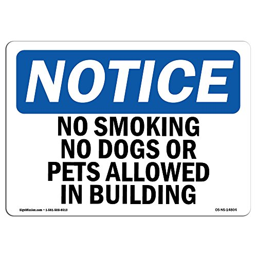 OSHA Notice Signs - No Smoking No Dogs Or Pets Allowed in Buildings Sign | Extremely Durable Made in The USA Signs or Heavy Duty Vinyl Label | Protect Your Warehouse & Business from SignMission