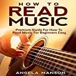 How to Read Music: Premium Guide for How to Read Music for Beginners Easy   Angela Manson