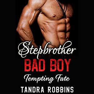 Stepbrother Bad Boy: Tempting Fate Audiobook
