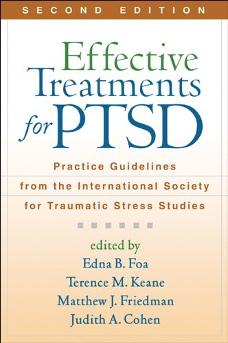 Download Effective Treatments for PTSD, Second Edition: Practice Guidelines from the International Society for Traumatic Stress Studies Pdf