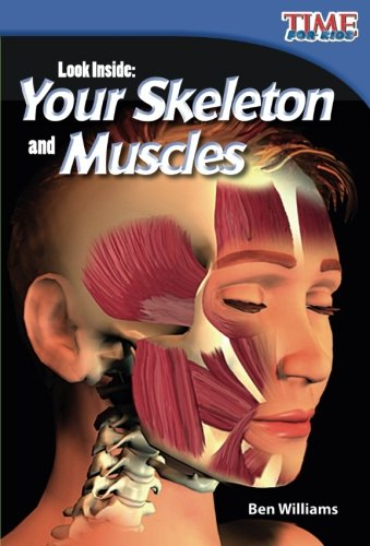 Teacher Created Materials - TIME For Kids Informational Text: Look Inside: Your Skeleton and Muscles - Grade 2 - Guided Reading Level L - Muscle Skeleton