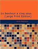 Le Bonheur à Cinq Sous, Rene Boylesve, 1434631117