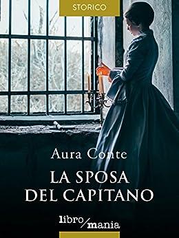 La sposa del capitano (Italian Edition) by [Conte, Aura]