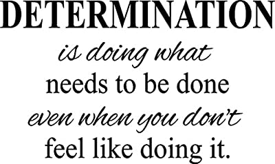 Determination doing what needs to be done- motivational quote vinyl wall decal