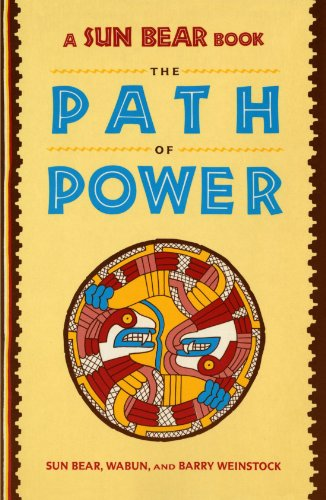 (A Sun Bear Book: The Path Of Power (A Fireside Book))
