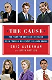 The Cause, Eric Alterman and Kevin Mattson, 0670023434