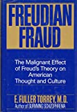 img - for Freudian Fraud: The Malignant Effect of Freud's Theory on American Thought and Culture book / textbook / text book