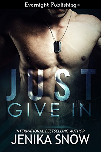 Just Give In Kindle Edition By Jenika Snow Literature Fiction