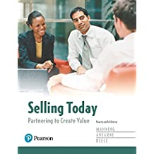 Selling Today: Partnering to Create Value, Student Value Edition Plus MyLab Marketing with Pearson eText -- Access Card Package (14th Edition)