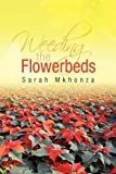 Front cover for the book Weeding the Flowerbeds by Sarah Mkhonza