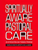 img - for Spiritually Aware Pastoral Care: An Introduction and Training Program book / textbook / text book