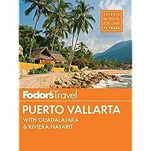 Fodor's Puerto Vallarta: with Guadalajara & Riviera Nayarit (Full-color Travel Guide Book 6)