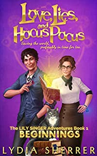 Love, Lies, And Hocus Pocus: Beginnings by Lydia Sherrer ebook deal