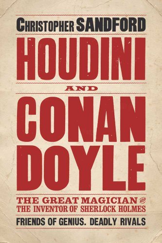 [(Houdini and Conan Doyle)] [Author: Christopher Sandford] published on (October, 2011)