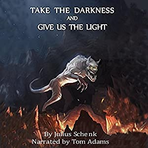 Take the Darkness And Give Us The Light Audiobook