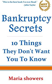 bankruptcy secrets 10 things they don 39 t want you to know ebook maria showers. Black Bedroom Furniture Sets. Home Design Ideas