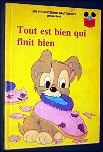 Tout Est Bien Qui Finit Bien Walt Disney 9782892100310