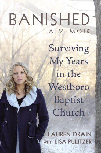 Banished: Surviving My Years in the Westboro Baptist Church by Lauren Drain (2013-03-05)