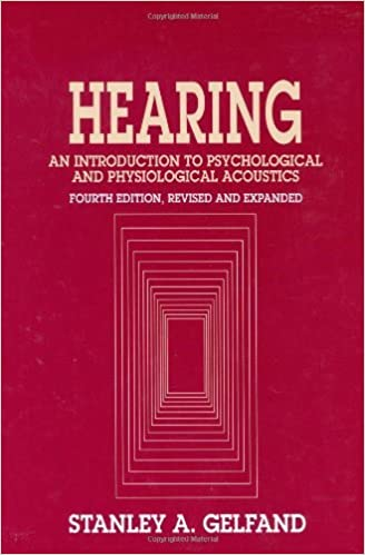 By Stanley A Gelfand Hearing An Introduction To Psychological And Physiological Acoustics Fourth Edition 4th Hardcover October 13