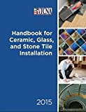 Handbook for Ceramic, Glass and Stone Tile Installation