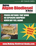 Making Algae Biodiesel at Home 2012 Edition, David Sieg, 1463733607