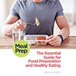 Meal Prep: The Essential Guide for Food Preparation and Healthy Eating | Bora Gyeong