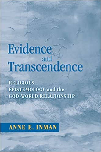 Book Evidence and Transcendence: Religious Epistemology and the God-world Relationship (Centennial of Flight Series)