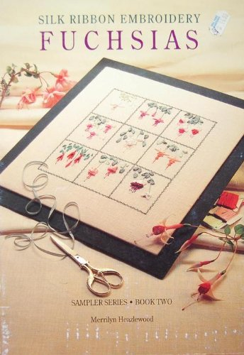 Fuchsia Embroidery - Silk Ribbon Embroidery: Fuchsias