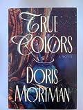 True Colors, Doris Mortman, 0517173573