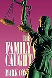 The Family Caught, Mark Cox, 1449047920