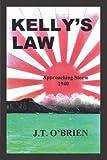 Kelly's Law, J. T. O'Brien, 1469781255