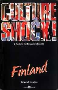 Finland (Culture Shock! A Survival Guide to Customs & Etiquette): Deborah Swallow: 9781558685925 ...