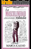 La masculinidad robada (Sociedad actual)