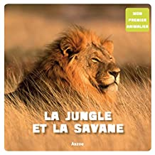 JUNGLE ET LA SAVANE (LA)