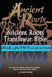 Paul and James in Aramaic (Ancient Roots Translinear Bible Book 8)