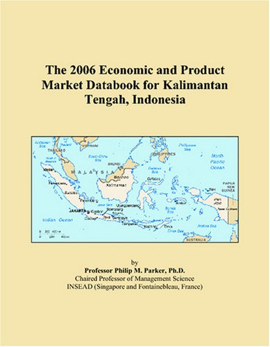The 2006 Economic and Product Market Databook for Kalimantan Tengah, Indonesia