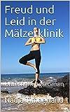 img - for Freud und Leid in der M lzerklinik: Unterhaltungsroman (German Edition) book / textbook / text book