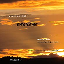 Sweïleme | Livre audio Auteur(s) : Alain Michoud Narrateur(s) : Alain Michoud