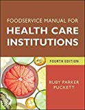 img - for Foodservice Manual for Health Care Institutions (J-B AHA Press) by Ruby Parker Puckett (2012-11-19) book / textbook / text book