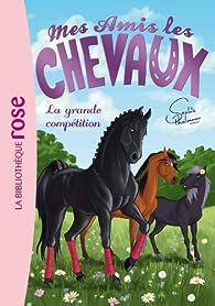 Mes amis les chevaux, tome 2 : La grande compétition par Sophie Thalmann