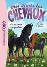 Mes amis les chevaux, tome 2 : La grande compétition par Thalmann